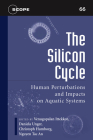 The Silicon Cycle: Human Perturbations and Impacts on Aquatic Systems (Scientific Committee on Problems of the Environment (SCOPE) Series #66) Cover Image