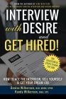 INTERVIEW with DESIRE and GET HIRED!: How to Ace the Interview, Sell Yourself & Get Your Dream Job Cover Image