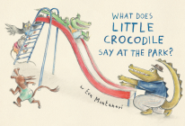 What Does Little Crocodile Say At the Park? Cover Image