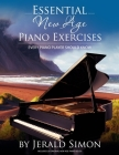 Essential New Age Piano Exercises Every Piano Player Should Know: Learn New Age basics, including left hand new age patterns, chord progressions, how Cover Image