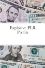 Explosive PLR Profits Cover Image