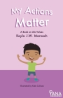 My Actions Matter: A Book on Life Values Cover Image