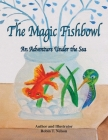 The Magic Fishbowl: An Adventure Under the Sea Cover Image