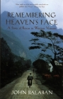 Remembering Heaven's Face: A Story of Rescue in Wartime Vietnam Cover Image
