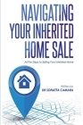 Navigating Your Inherited Home Sale: All The Steps to Selling Your Inherited Home Cover Image