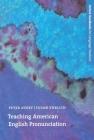 Teaching American English Pronunciation (Oxford Handbooks for Language Teachers) Cover Image