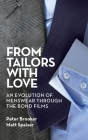 From Tailors with Love (hardback): An Evolution of Menswear Through the Bond Films Cover Image