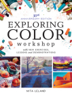 Exploring Color Workshop, 30th Anniversary Edition: With New Exercises, Lessons and Demonstrations Cover Image