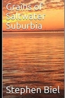 Grains of Saltwater Suburbia Cover Image