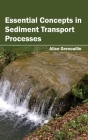 Essential Concepts in Sediment Transport Processes Cover Image