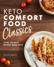 Keto Comfort Food Classics: Your Favorite Recipes Made Keto Cover Image