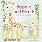 Sophie la girafe: Sophie and Friends: With Touch and Feel Cover Image