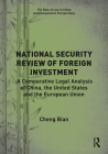 National Security Review of Foreign Investment: A Comparative Legal Analysis of China, the United States and the European Union (Rule of Law in China and Comparative Perspectives) Cover Image