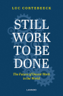 Still Work to Be Done: The Future of Decent Work in the World Cover Image