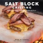Salt Block Grilling: 70 Recipes for Outdoor Cooking with Himalayan Salt Blocks (Bitterman's  #4) Cover Image