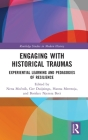 Engaging with Historical Traumas: Experiential Learning and Pedagogies of Resilience (Routledge Studies in Modern History) Cover Image