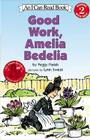 Good Work, Amelia Bedelia (I Can Read Level 2) Cover Image
