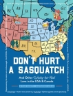 Don't Hurt a Sasquatch: And Other Wacky-but-Real Laws in the USA & Canada Cover Image