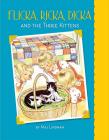 Flicka, Ricka, Dicka and the Three Kittens Cover Image