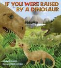If You Were Raised by a Dinosaur Cover Image
