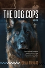 The Dog Cops Cover Image