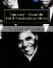 Journey - Gamble Huff Formations Story Cover Image