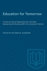 Education for Tomorrow: A Series of Lectures Organized by the Committee Representing the Teaching Staff of the University of Toronto (Heritage) Cover Image
