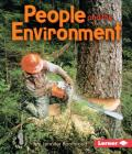People and the Environment (First Step Nonfiction -- Ecology) Cover Image