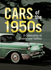 Cars of the 1950s: A Celebration of Chrome and Tailfins Cover Image