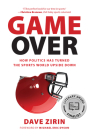 Game Over: How Politics Has Turned the Sports World Upside Down Cover Image