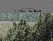 Anja Putensen: The Heath: Layers of Memory in a Historical Cultural Landscape Cover Image