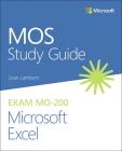 Mos Study Guide for Microsoft Excel Exam Mo-200 Cover Image