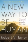 A New Way to Be Human: 7 Spiritual Pathways to Becoming Fully Alive Cover Image