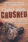 Christ Walk Crushed: A 40-Day Journey Toward Reconciliation Cover Image