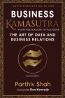Business Kamasutra: From Persuasion to Pleasure The Art of Data and Business Relations Cover Image
