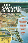 The Swamp Peddlers: How Lot Sellers, Land Scammers, and Retirees Built Modern Florida and Transformed the American Dream Cover Image