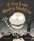 If You Ever Meet a Skeleton Cover Image