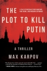 The Plot to Kill Putin: A Thriller Cover Image