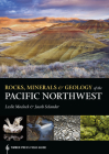 Rocks, Minerals, and Geology of the Pacific Northwest (A Timber Press Field Guide) Cover Image
