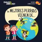 Los mejores perros vienen de... (Bilingüe Español-Deutsch): Una búsqueda global para encontrar a la raza de perro perfecta Cover Image