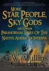 More Star People, Sky Gods And Other Paranormal Tales Of The Native American Indians Cover Image