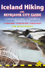 Iceland Hiking with Reykjavik City Guide: 11 Selected Trails Including 1- To 3-Day Hikes and the Laugavegur Trek Cover Image
