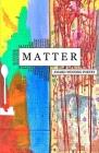 Matter: Award Winning Poetry Cover Image