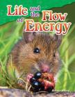 Life and the Flow of Energy (Science Readers) Cover Image