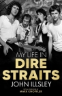 My Life in Dire Straits: The Inside Story of One of the Biggest Bands in Rock History Cover Image