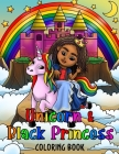 Unicorn & Black Princess Coloring Book: For Little Black & Brown African American Girls With Natural Hair: Positive Affirmations & Activity Pages (Maz Cover Image