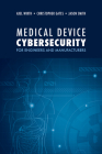Medical Device Cybersecurity for Engineers and Manufacturers Cover Image