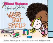 Mitzi Tulane, Preschool Detective in What's That Smell? Cover Image