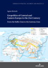 Central and Eastern Europe in the Geopolitical/Geo-Economic Strategies of the 21st Century: From the Geopolitical Buffer Zone to the Geo-Economic Gate (Studies in Politics #37) Cover Image