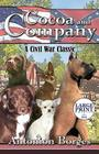 Cocoa and Company: A Civil War Classic: (Large Print Edition) Cover Image